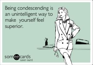 condescending phrases